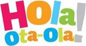 HOLA! OTA-OLA