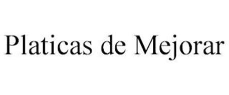 PLATICAS DE MEJORAR