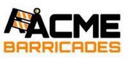 A ACME BARRICADES