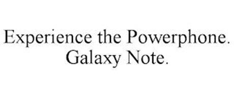 EXPERIENCE THE POWERPHONE. GALAXY NOTE.