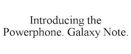 INTRODUCING THE POWERPHONE. GALAXY NOTE.