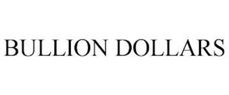 BULLION DOLLARS