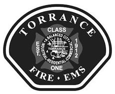 TORRANCE FIRE EMS EST. 1912 CLASS ONE A BALANCED CITY TORRANCE INDUSTRIAL · RESIDENTIAL · COMMERCIAL