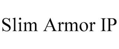 SLIM ARMOR IP