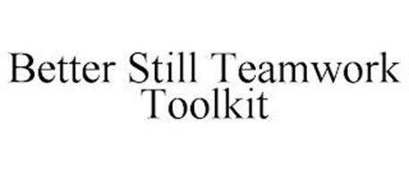 BETTER STILL TEAMWORK TOOLKIT