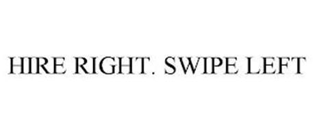 HIRE RIGHT. SWIPE LEFT