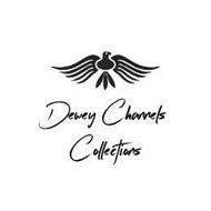 DEWEY CHANNELS COLLECTIONS