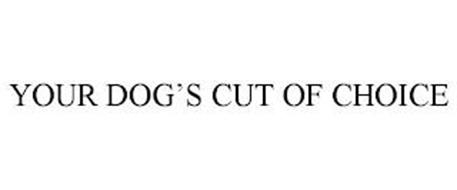 YOUR DOG'S CUT OF CHOICE