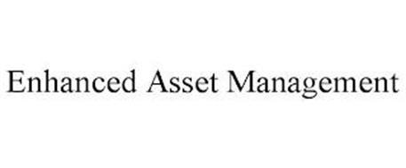 ENHANCED ASSET MANAGEMENT