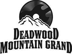 DEADWOOD MOUNTAIN GRAND