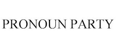 PRONOUN PARTY