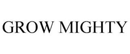 GROW MIGHTY