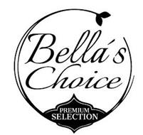 BELLA'S CHOICE PREMIUM SELECTION