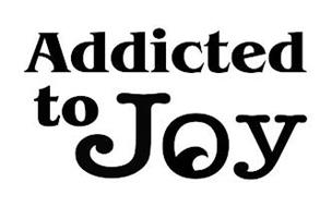 ADDICTED TO JOY