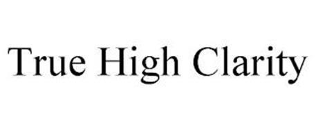 TRUE HIGH CLARITY