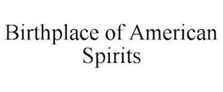 BIRTHPLACE OF AMERICAN SPIRITS
