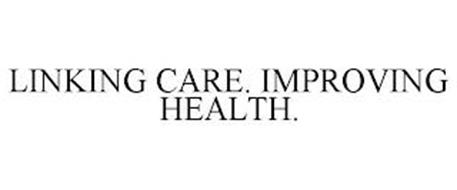 LINKING CARE. IMPROVING HEALTH.
