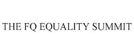 THE FQ EQUALITY SUMMIT