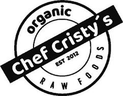 CHEF CRISTY'S ORGANIC RAW FOODS EST 2012