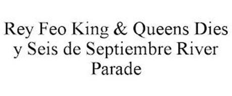 REY FEO KING & QUEENS DIES Y SEIS DE SEPTIEMBRE RIVER PARADE