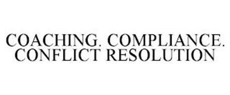 COACHING. COMPLIANCE. CONFLICT RESOLUTION