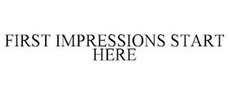 FIRST IMPRESSIONS START HERE