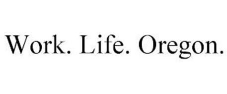 WORK. LIFE. OREGON.