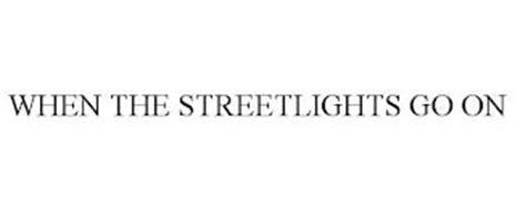 WHEN THE STREETLIGHTS GO ON