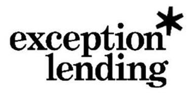 EXCEPTION* LENDING