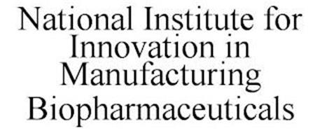 NATIONAL INSTITUTE FOR INNOVATION IN MANUFACTURING BIOPHARMACEUTICALS