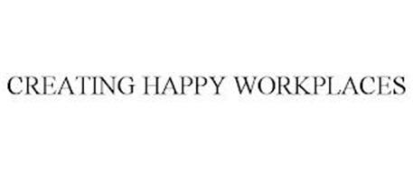 CREATING HAPPY WORKPLACES