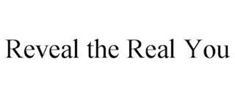 REVEAL THE REAL YOU