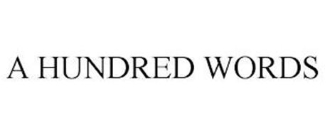 A HUNDRED WORDS