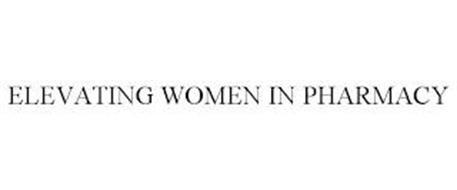 ELEVATING WOMEN IN PHARMACY