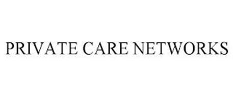 PRIVATE CARE NETWORKS