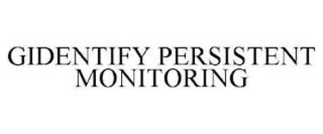 GIDENTIFY PERSISTENT MONITORING