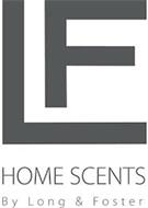LF HOME SCENTS BY LONG & FOSTER