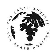 THE EARTH ADDICTS