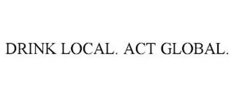 DRINK LOCAL. ACT GLOBAL.