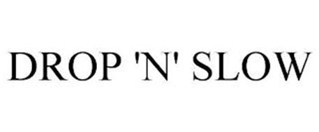 DROP 'N' SLOW