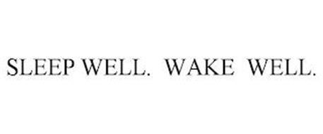 SLEEP WELL. WAKE WELL.