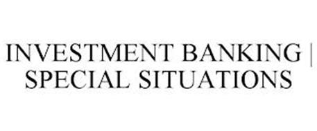 INVESTMENT BANKING | SPECIAL SITUATIONS