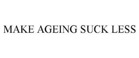 MAKE AGEING SUCK LESS