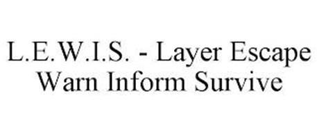 L.E.W.I.S. - LAYER ESCAPE WARN INFORM SURVIVE