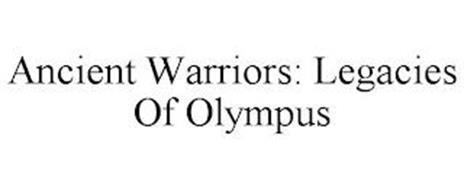 ANCIENT WARRIORS: LEGACIES OF OLYMPUS