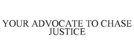 YOUR ADVOCATE TO CHASE JUSTICE