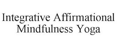 INTEGRATIVE AFFIRMATIONAL MINDFULNESS YOGA
