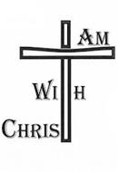 I AM WITH CHRIST