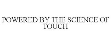 POWERED BY THE SCIENCE OF TOUCH