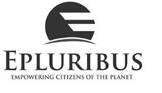 EPLURIBUS EMPOWERING CITIZENS OF THE PLANET